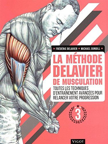 La Methode Delavier de Musculation Vol 3 par Delavier Frédéric;Gundill Michael