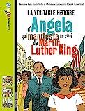 véritable histoire d'Angela qui manifesta au côté de Martin Luther King (La) | Paix-Rusterholtz, Laurence. Auteur