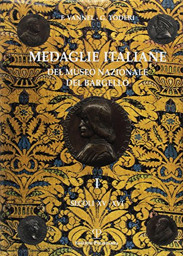 Medaglie italiane del Museo nazionale del Bargello. Secoli XV-XVI: 1 (Polistampa Grandi Opere) por Fiorenza Vannel