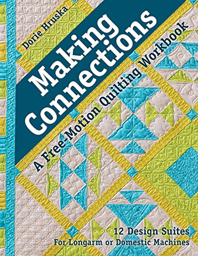 Making Connections-A Free-Motion Quilting Workbook: 12 Design Suites - For Longarm or Domestic Machines (English Edition) -