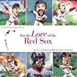 For the Love of the Red Sox: An A-to-Z Primer for Red Sox Fans of All Ages (For the Love of...) (English Edition)