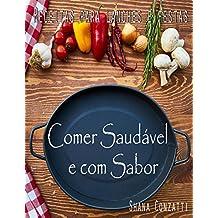 Comer saudável e com sabor 1: Receitas para lanche e festas (Portuguese Edition)