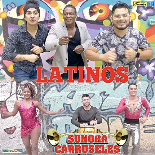 Latinos - La Carruseles Sonora