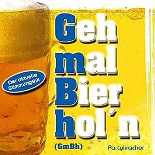 Geh mal'n Bier hol'n, du wirst schon wieder hässlich