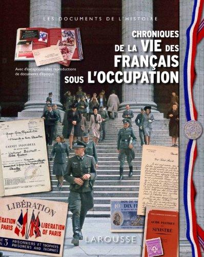 Chroniques de la vie des Français sous l'Occupation par Emmanuel Thiébot