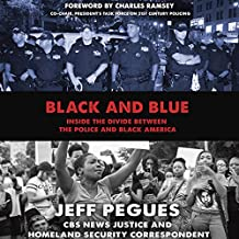 Black and Blue: Inside the Divide Between the Police and Black America