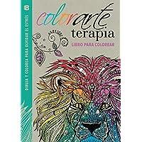 Colorarte Terapia (Colección Arte Terapia): Dibuja y colorea para olvidar el estrés (VARIOS)