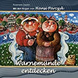 Mit den Augen von Hansi Parczyk Warnemünde entdecken