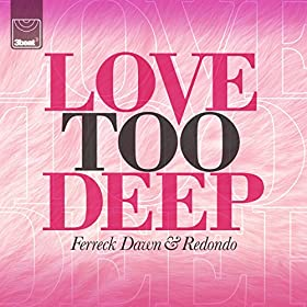 Love Too Deep (Club Edit)