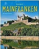 Reise durch MAINFRANKEN - Ein Bildband mit über 190 Bildern - STÜRTZ Verlag -