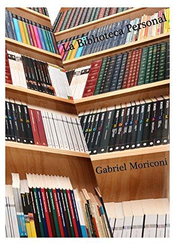La biblioteca personal por Gabriel Moriconi