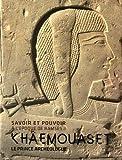 Khaemouaset, Le Prince Archéologue: Savoir et pouvoir à l'époque de Ramses II