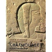 Savoir et pouvoir à l'époque de Ramsès II : Khâmouaset, le prince archéologue