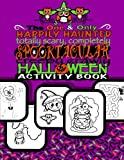 Spooktacular Creepy Crawly Halloween Activity Book (Halloween Gifts For Kids): Halloween Activty Book For Children;Halloween Doodle Book With Prompts, ... & Connect The Dots; Halloween Coloring Book