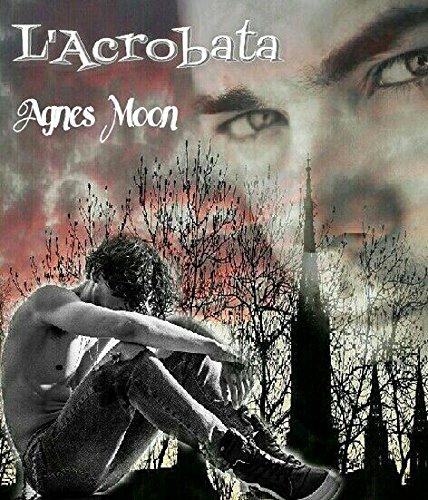 L'Acrobata (Legami di sangue Vol. 1) di [Moon, Agnes]