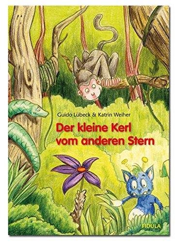 Der kleine Kerl vom anderen Stern: Liederbilderbuch