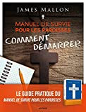 Manuel de survie pour les paroisses : comment démarrer: Un guide pour transformer votre paroisse étape par étape