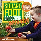 Square Foot Gardening with Kids: Learn Together: - Gardening Basics - Science and Math - Water Conservation - Self-sufficiency - Healthy Eating by Mel Bartholomew (4-Jun-2015) Flexibound