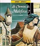 LES CHEMINS DE MALEFOSSE TOME 7 : LA VIERGE