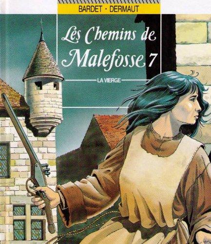 LES CHEMINS DE MALEFOSSE TOME 7 : LA VIERGE par François Dermaut, Daniel Bardet