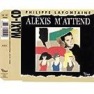 Alexis M'Attend / Tout Me Rappelle Tout