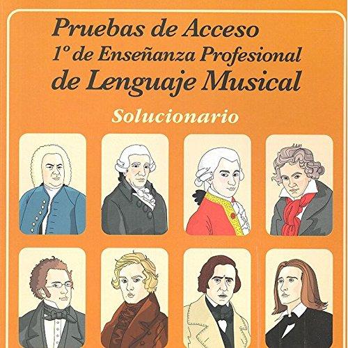 PRUEBAS DE ACCESO A 1º DE ENSEÑANZA PROFESIONAL DE LENGUAJE MUSICAL. SOLUCIONARIO por Mª AGUSTINA PERANDONES MÁNUEL