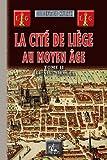 La cité de Liège au Moyen Age (Tome 2, Des origines au début du XIVe siècle)