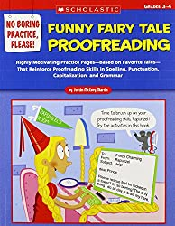 Funny Fairy Tale Proofreading, Grades 3-4: Highly Motivating Practice Pages--Based on Favorite Tales--That Reinforce Proofreading Skills in Spelling, (No Boring Practice, Please!)
