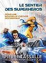 Le sentier des superhéros par Lassalle