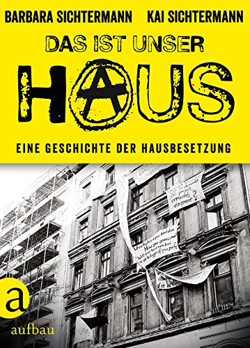 Das ist unser Haus: Eine Geschichte der (Themen 70er Jahre)