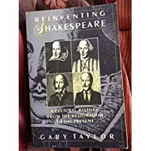 Reinventing Shakespeare: A Cultural History from the Restoration to the Present