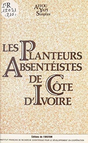 Les Planteurs absentistes de Cte-d'Ivoire