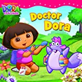 Doctor Dora (Dora the Explorer) by Nickelodeon (2011-04-28)