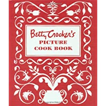 Betty Crocker's Picture Cookbook, Facsimile Edition (Betty Crocker Cooking)