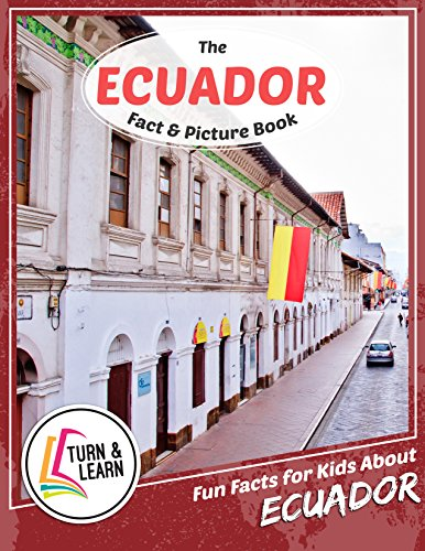 The Ecuador Fact and Picture Book: Fun Facts for Kids About Ecuador (Turn and Learn) (English Edition)