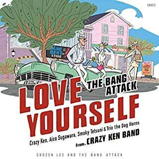 Love Yourself (Feat. Crazy Ken, Aico Sugawara, Smoky Tetsuni & Trio The Dog Horns)