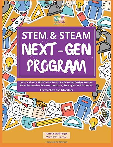 STEM & STEAM Next-Gen Program: Lesson Plans, STEM Career Focus, Engineering  Design Process, Next Generation Science Standards, Strategies and