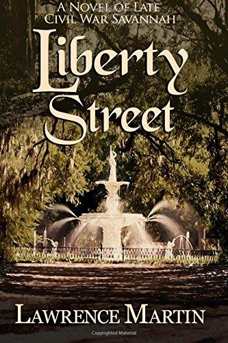 Liberty Street: A Novel of Late Civil War Savannah