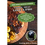 Weber Smokey Mountain Cookbook: Complete Smoking Guide & 100 Irresistible Recipes (How to Smoke Meat on the Weber Smokey Mountain Cooker) (English Edition)