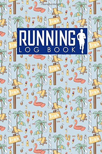 Running Log Book: Runner Diary, Running Journal Log, Running Training Log, Track Distance, Time, Speed, Weather, Calories & Heart Rate: Volume 58 (Running Log Books)
