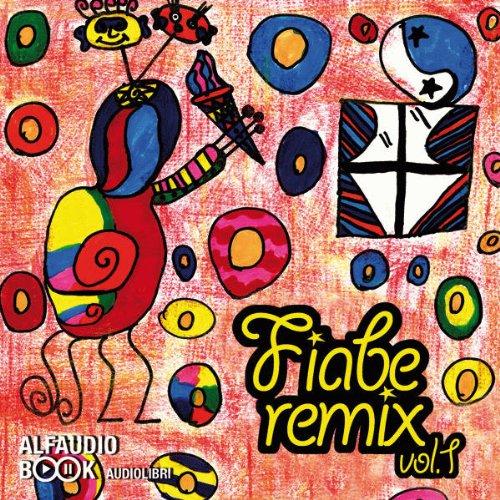 Fiabe Remix Vol. 1  Audiolibri