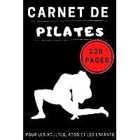 Carnet de Pilates: Carnet de Séances de Sport I Carnet de Work Out I Carnet Idée Cadeau I Anniversaire I Noël