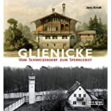 Glienicke: Vom Schweizerdorf zum Sperrgebiet - Jens Arndt