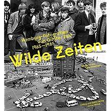 Wilde Zeiten: Hamburg-Fotografien von Günter Zint 1965–1989