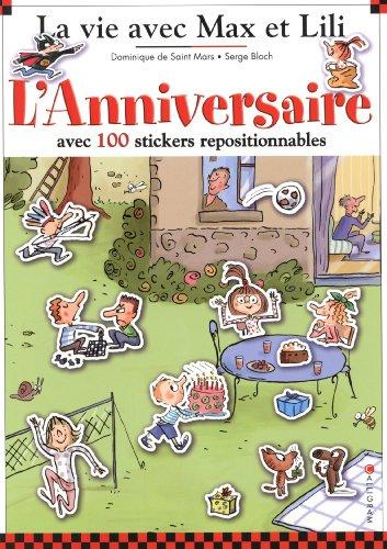 L'Anniversaire avec 100 stickers repositionnables : 5 grands décors : L'arrivée des amis ; La course en sac ; Le goûter ; Les jeux dans le jardin ; Le film