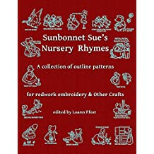 Sunbonnet Sue's Nursery Rhymes: A collection of outline patterns for Redwork embroidery and other crafts