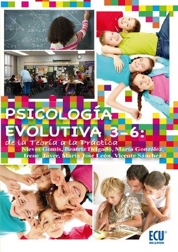 Psicología evolutiva 3-6: de la teoría a la práctica por Beatriz Delgado Domenech