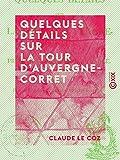 Quelques détails sur La Tour d'Auvergne-Corret - Premier grenadier de France (French Edition)