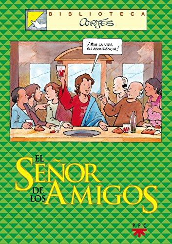 Descargar Libro El Señor De Los Amigos (Biblioteca Cortés) de José Luis Cortés