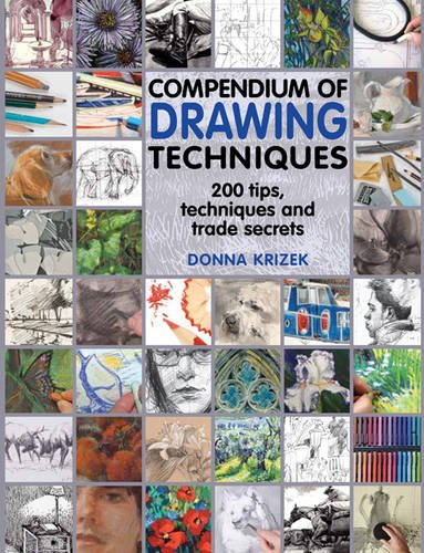 Compendium of Drawing Techniques: 200 Tips and Techniques and Trade Secrets